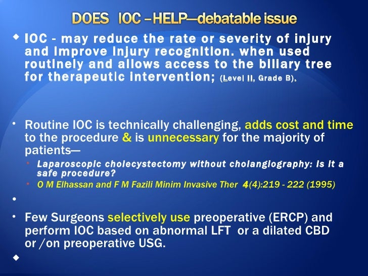  Only 25-33% of injures are recognized intraoperatively  1. Expertise available ; Convert to Open Procedure and     perfo...