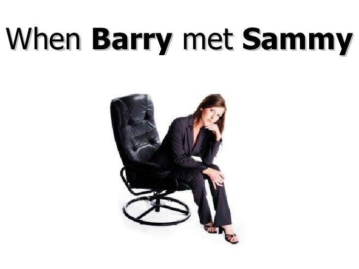 When  Barry  met  Sammy