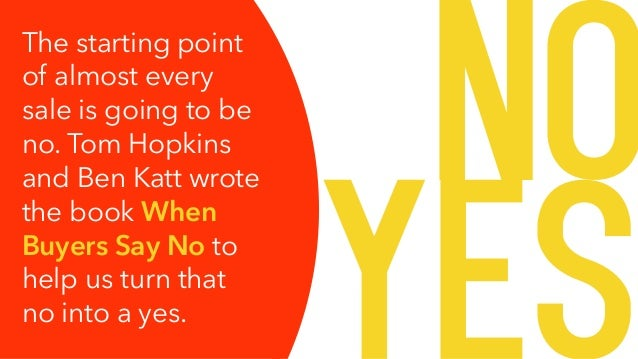 Today's 60-Second Book Brief: When Buyers Say No by Tom Hopkins and Ben Katt Slide 2