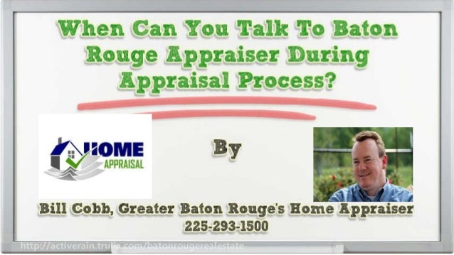 When Can You Talk To Baton Rouge Appraiser During Appraisal Process