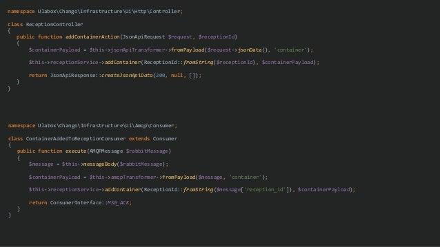 namespace UlaboxChangoInfrastructureUiHttpController; class ReceptionController { public function addContainerAction(JsonA...
