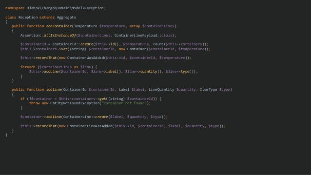 namespace UlaboxChangoDomainModelReception; class Reception extends Aggregate { public function addContainer(Temperature $...