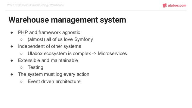 When CQRS meets Event Sourcing / Warehouse Warehouse management system ● PHP and framework agnostic ○ (almost) all of us l...