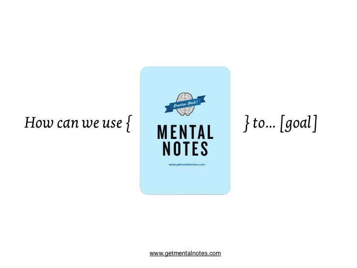 How can we use {                                 } to... [goal]                          www.getmentalnotes.com           ...
