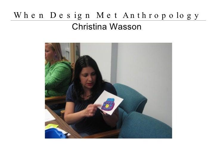 When Design Met  Anthropology Christina Wasson