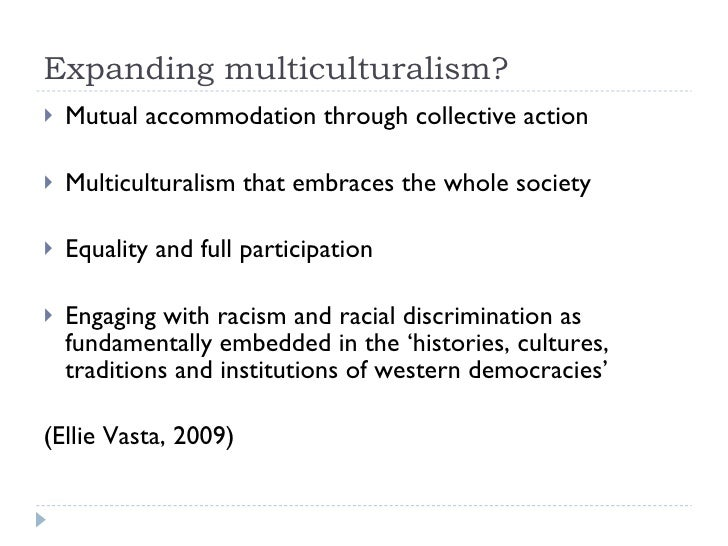 the impact of multiculturalism on western Just to reiterate: 70% of all britons think becoming a multicultural country  this  doesn't just illustrate the limited impact of the press and politicians,  on my  street there are asian families, west indian families, working class.