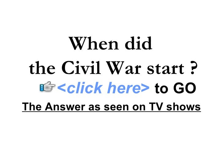 civil war began in 1787 Check the answer for this trivia question on quiz club wilmer mclean the civil war began in wilmer mclean's front yard and ended in his front parlor in.