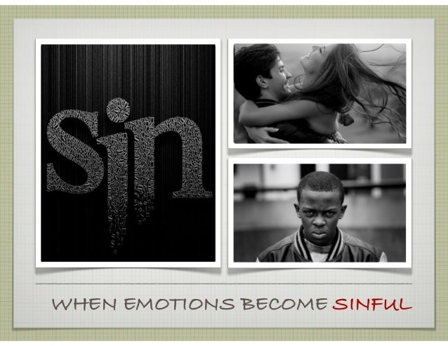 WHEN EMOTIONS BECOME SINFUL