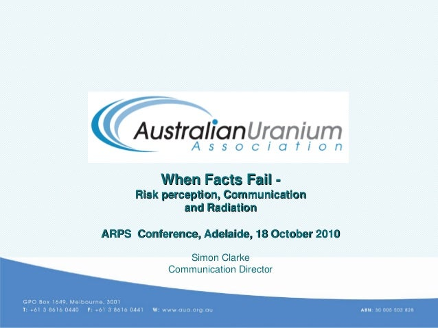 When Facts FailWhen Facts Fail -- Risk perception, CommunicationRisk perception, Communication and Radiationand Radiation ...