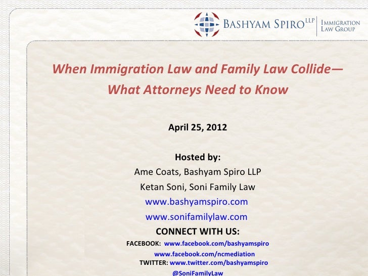 When Immigration Law and Family Law Collide—       What Attorneys Need to Know                      April 25, 2012        ...