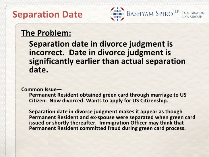 Separation Date The Problem:   Separation date in divorce judgment is   incorrect. Date in divorce judgment is   significa...