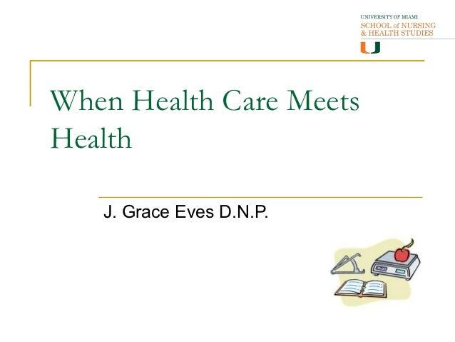 When Health Care MeetsHealth   J. Grace Eves D.N.P.