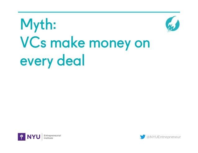 @NYUEntrepreneur Myth: VCs make money on every deal