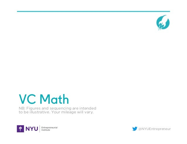 @NYUEntrepreneur VC MathNB: Figures and sequencing are intended to be illustrative. Your mileage will vary.