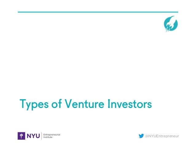 @NYUEntrepreneur Types of Venture Investors