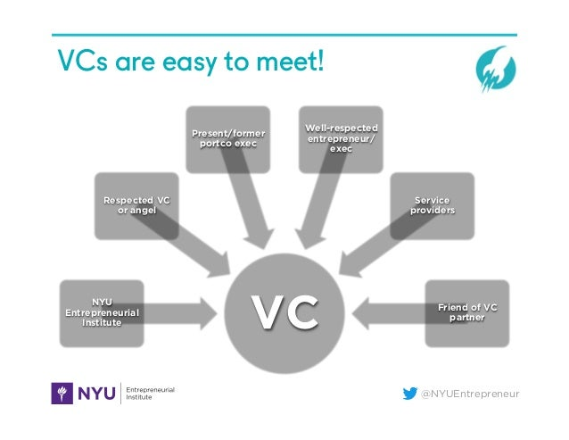 @NYUEntrepreneur VCs are easy to meet! VCNYU Entrepreneurial Institute Respected VC or angel Present/former portco exec We...