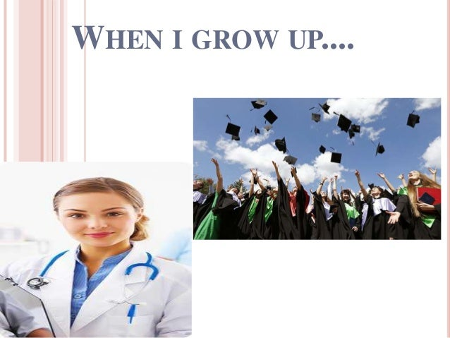 WHEN I GROW UP....