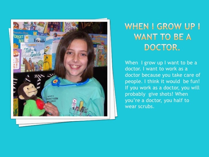 essay on why become a doctor Essay becoming a doctor a doctor is someone who can help someone else in need there are many types of doctors, ranging from general pediatricians to specialists they are respected people and are looked to when something is wrong everyone needs a doctor at some point, so doctors are very much in demand.