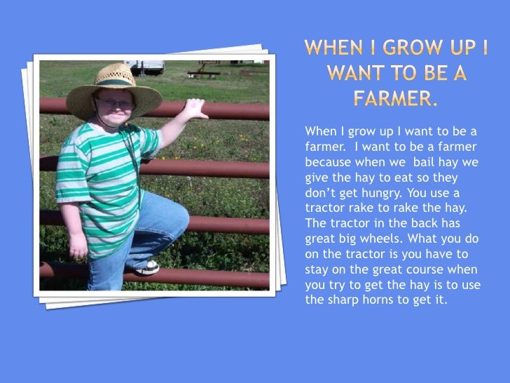 what i want to be when i grow up essays Pondering this, i found my answer for what i want to be when i grow up instead of choosing a potential job that will change time and time again,.