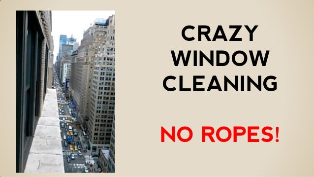 CRAZY WINDOW CLEANING NO ROPES!