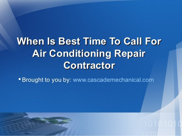 When Is Best Time To Call ForWhen Is Best Time To Call For Air Conditioning RepairAir Conditioning Repair ContractorContra...