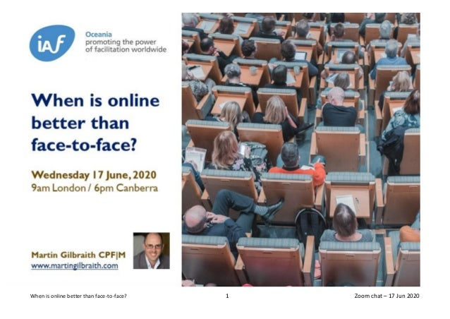 When is online better than face-to-face? 1 Zoom chat – 17 Jun 2020