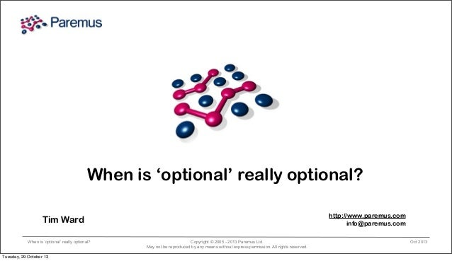 When is 'optional' really optional? http://www.paremus.com info@paremus.com  Tim Ward When is 'optional' really optional? ...