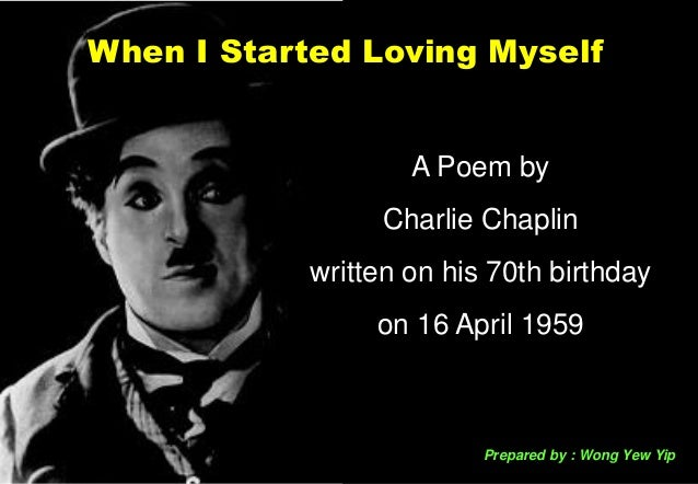 When I Started Loving Myself Charlie Chaplin