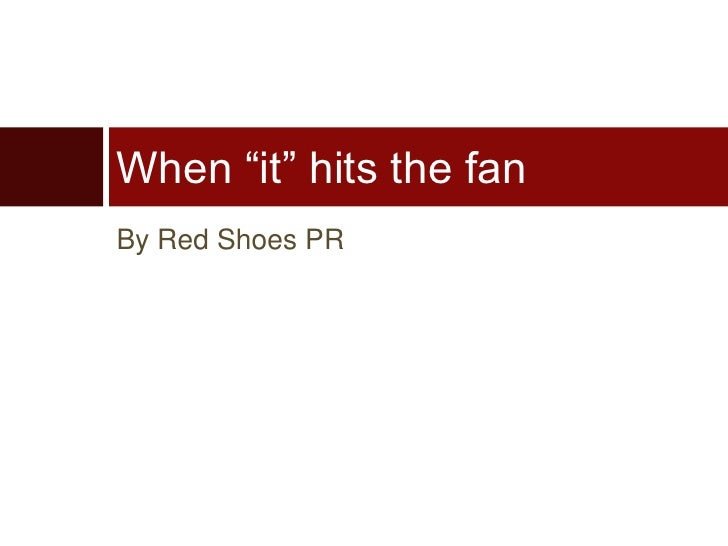 "When ""it"" hits the fanBy Red Shoes PR"