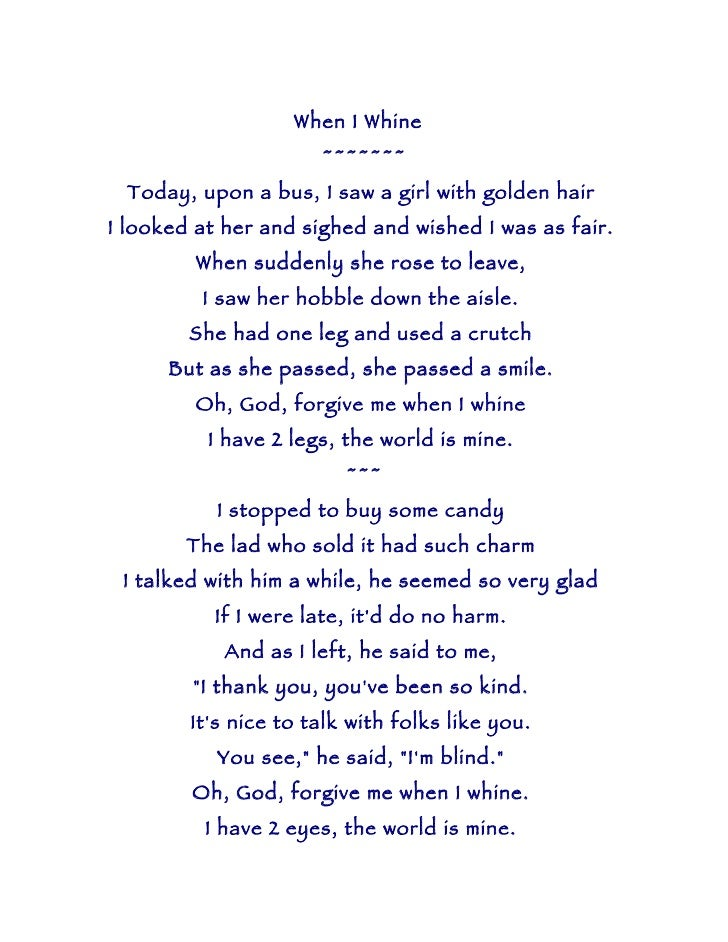 When I Whine                       ~~~~~~~  Today, upon a bus, I saw a girl with golden hair I looked at her and sighed an...