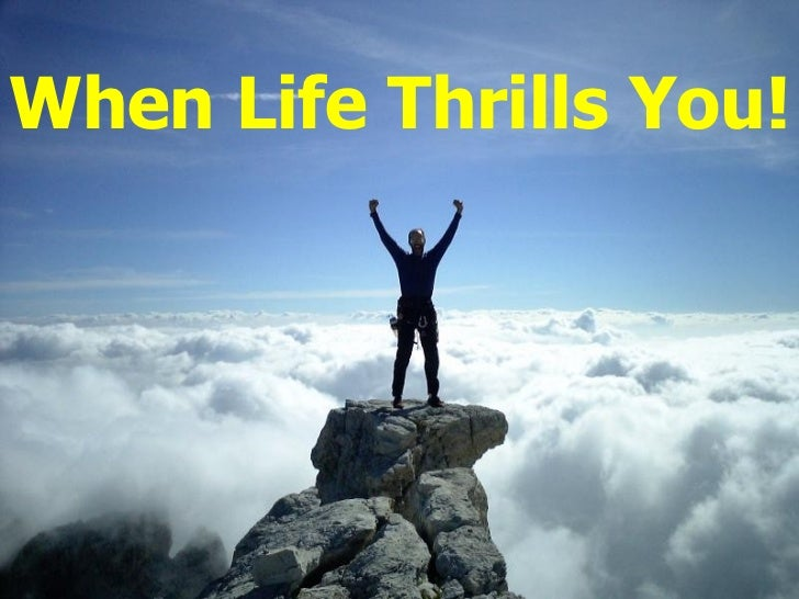When Life Thrills You!