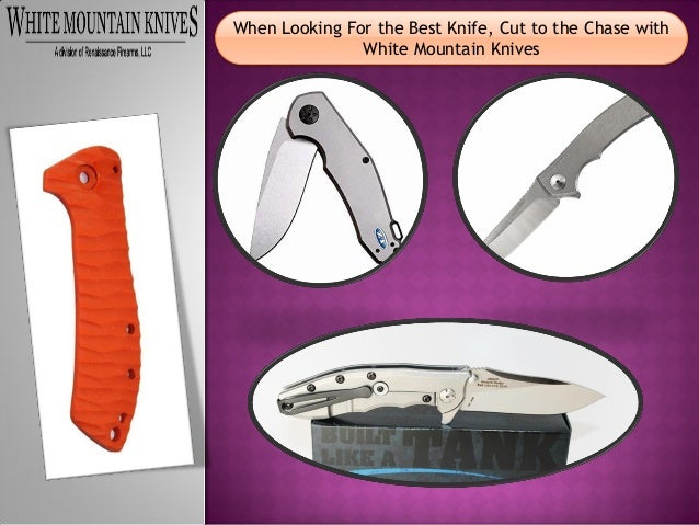 When Looking For the Best Knife, Cut to the Chase with White Mountain Knives