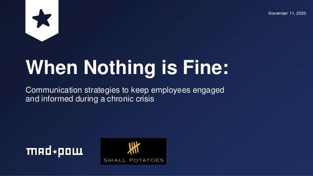 When Nothing is Fine: Communication strategies to keep employees engaged and informed during a chronic crisis November 11,...