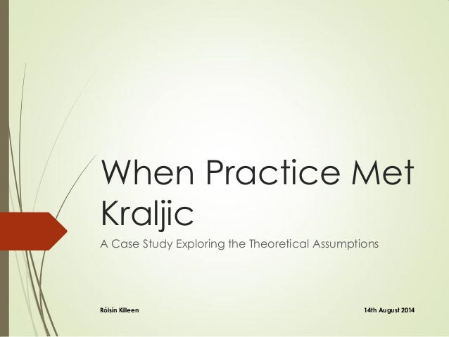 When Practice Met Kraljic A Case Study Exploring the Theoretical Assumptions 14th August 2014Róisín Killeen