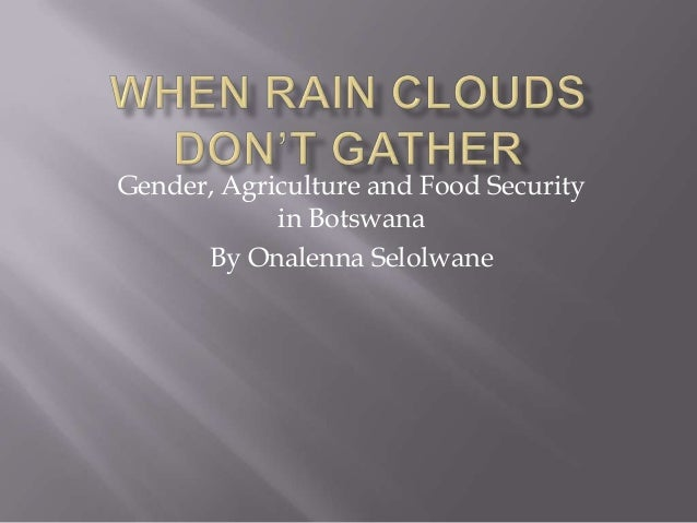 Gender, Agriculture and Food Security in Botswana By Onalenna Selolwane