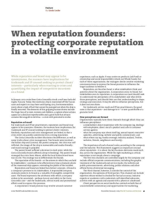 Feature                                      By Linda LockeWhen reputation founders:protecting corporate reputationin a vo...