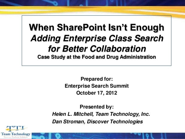 When SharePoint Isn't Enough Adding Enterprise Class Search    for Better Collaboration       Case Study at the Food and D...