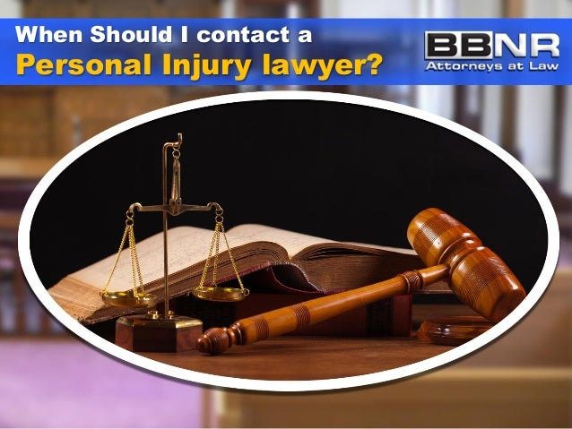 When Should I contact a  Personal Injury lawyer?