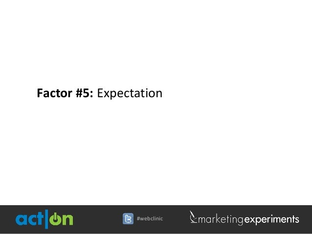 Factor #5: Expectation                 #webclinic