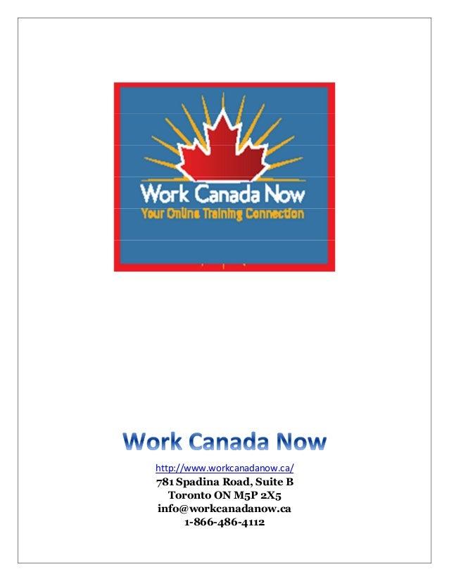 http://www.workcanadanow.ca/ 781 Spadina Road, Suite B Toronto ON M5P 2X5 info@workcanadanow.ca 1-866-486-4112