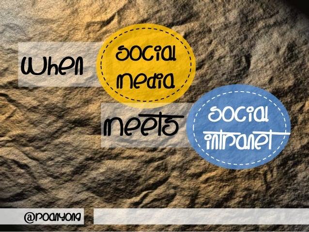 SocialWhen        Media                      Social            meets    intranet@roanyong