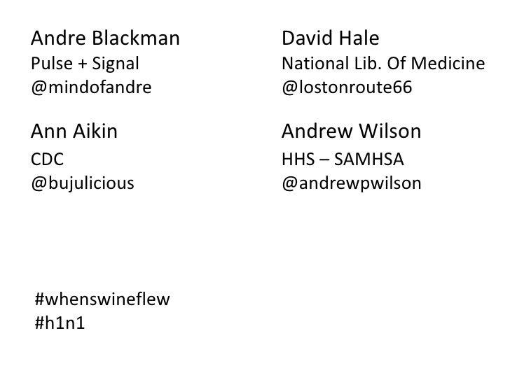 Andre Blackman<br />David Hale<br />Pulse + Signal<br />@mindofandre<br />National Lib. Of Medicine<br />@lostonroute66<br...