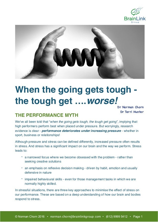 "When the going gets tough - the tough get ….worse! THE PERFORMANCE MYTH We've all been told that ""when the going gets toug..."