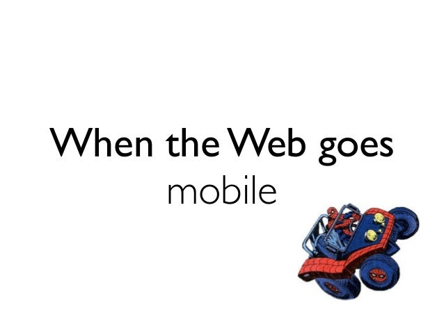 When the Web goes mobile