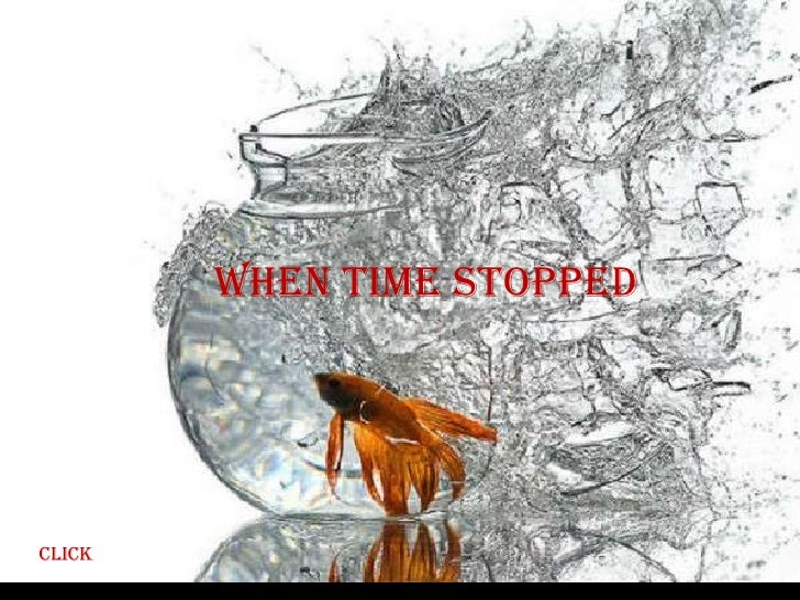 When time stoppedclick
