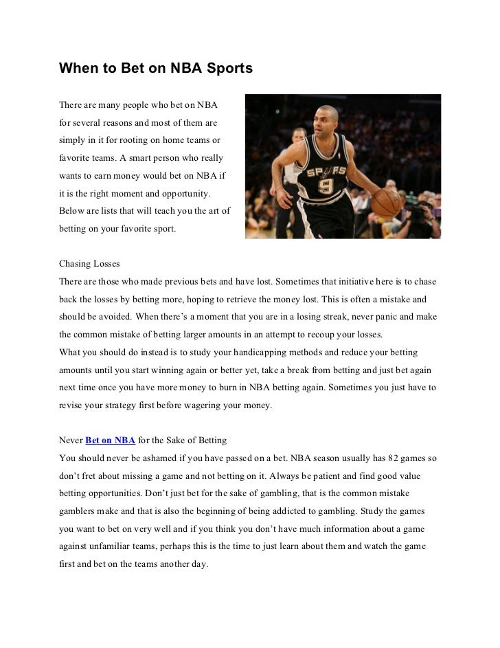 When to Bet on NBA SportsThere are many people who bet on NBAfor several reasons and most of them aresimply in it for root...