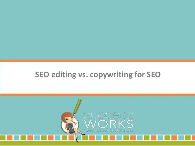 SEO editing vs. copywriting for SEO