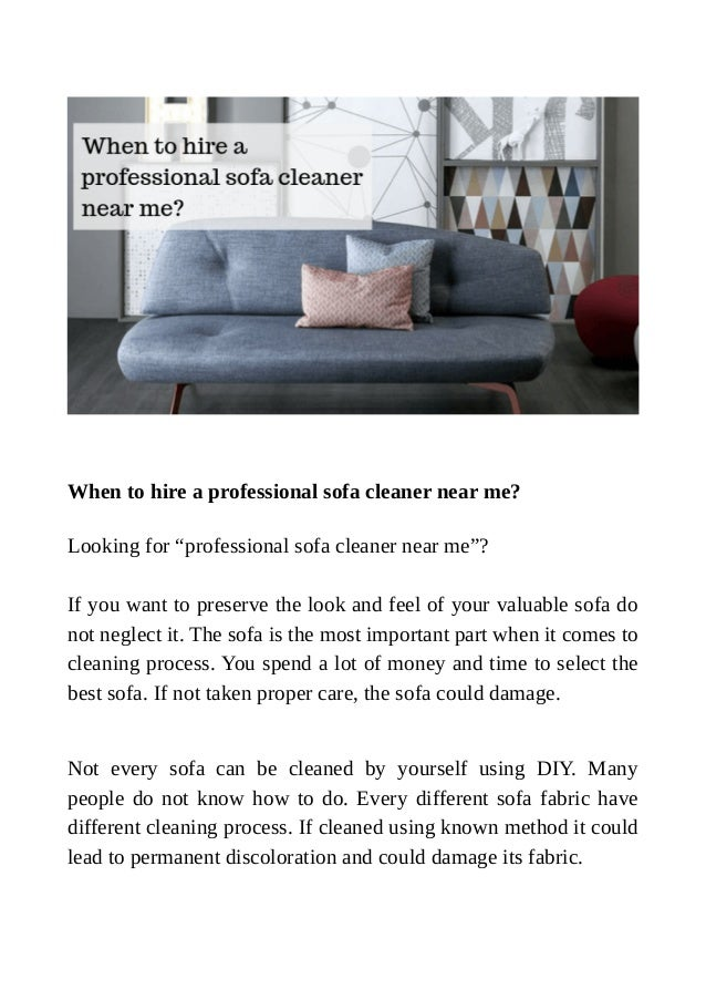 When to hire a professional sofa cleaner near me?