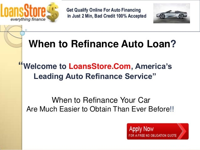 Refinance Auto Loan With Bad Credit >> When To Refinance Auto Loan