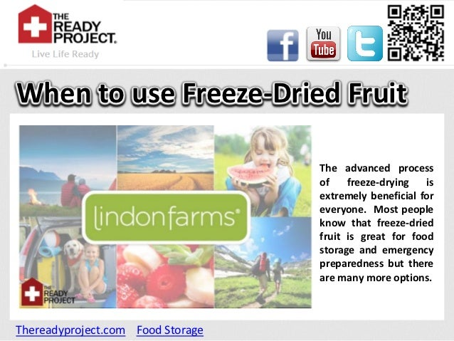 When to use Freeze-Dried Fruit                                   The advanced process                                   of...